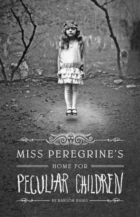 Miss Peregrines Home For Peculiar Children miss peregrine s home for peculiar children