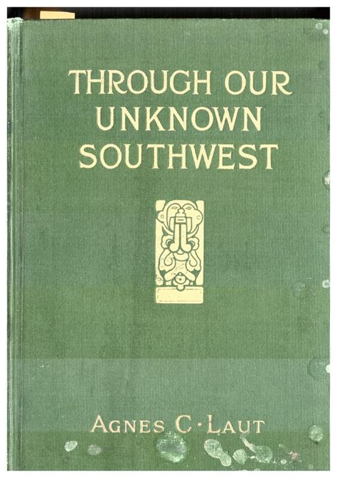 through our unknown southwest the of the united states known and unappreciated the home of the cliff dweller and the hopi the lure of the painted desert classic reprint books valerie legge research projects