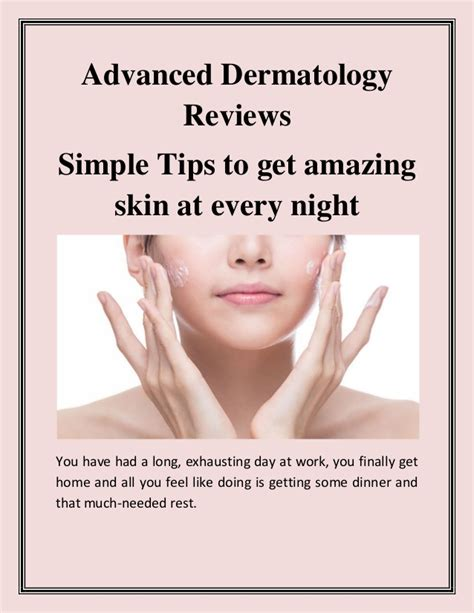 A Few Tips To Get Your Skin In Tip Top Shape by Advanced Dermatology Reviews Simple Tips To Get Amazing