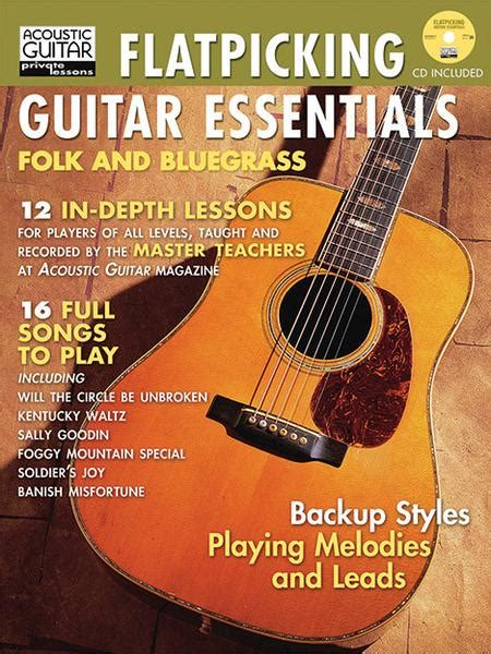 flatpicking guitar songs book with audio access bluegrass tabs and songbook books flatpicking guitar essentials acoustic guitar