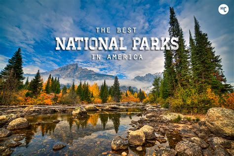 best parks the 15 best national parks in america hiconsumption