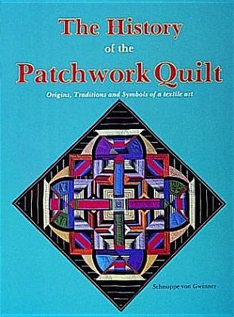 The History Of Patchwork - quilting american history arlington library