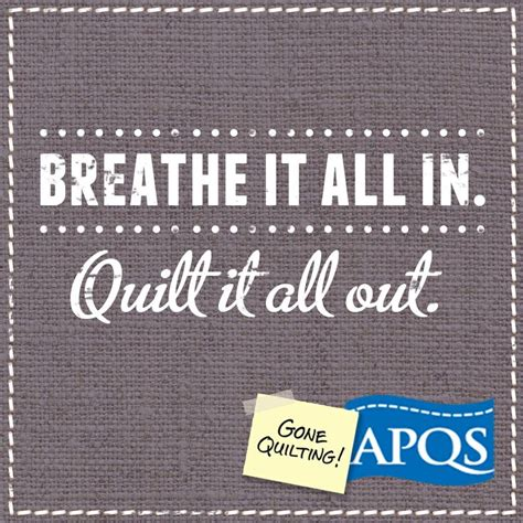 Breathe It All In breathe it all in quilt it all out www apqs words to live by breathe and