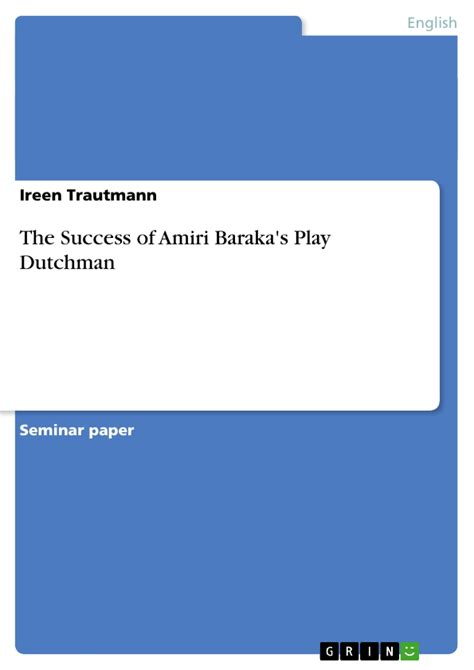Dutchman Play Essays by The Success Of Amiri Baraka S Play Dutchman Publish Your Master S Thesis Bachelor S Thesis