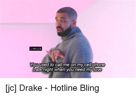 drake used to call me on my cell phone 25 best memes about drake hotline bling drake hotline