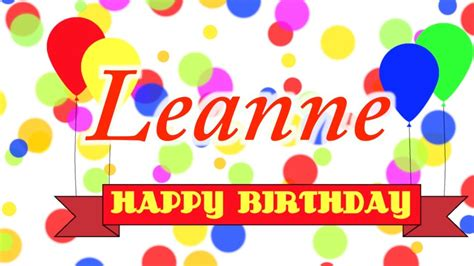 imagenes de happy birthday lety happy birthday leanne song youtube