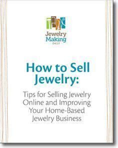 How To Sell A Small Home Based Business 1000 Ideas About Selling Jewelry On Beadwork