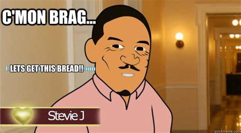 Stevie J Meme - stevie j brag memes quickmeme