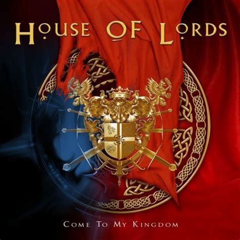 house of lords music house of lords come to my kingdom reviews and mp3