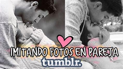 fotos de amor parejas tumblr imitando fotos en pareja couple goals soyalerios