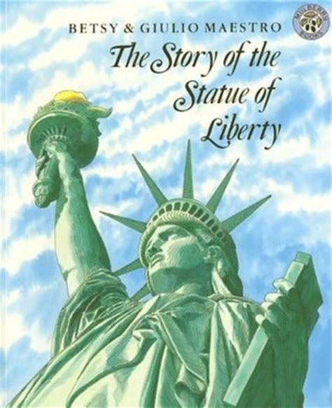 on liberty books the story of the statue of liberty by betsy maestro