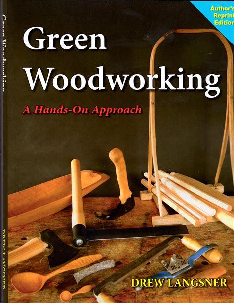drew langsners book green woodworking   print