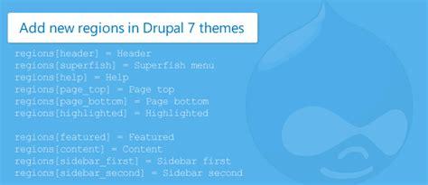 drupal themes regions add new regions in drupal 7 themes mega drupal
