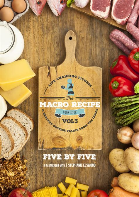 Recipe Book the macro recipe book vol3 5 by 5 changing fitness