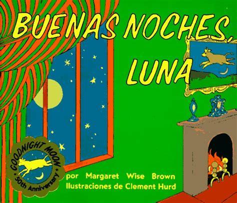 libro buenas noches luna 15 cuentos para bebes 1001 consejos