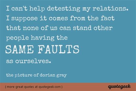 theme quotes from the picture of dorian gray none of us can stand other people having the same faults