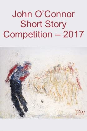 Make Money Selling Short Stories Online - competition the john o connor short story competition 2017 writing ie