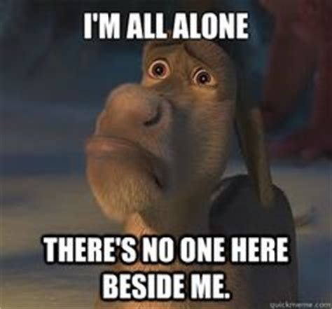 Donkey Meme - image shrek donkey i m all alone meme download
