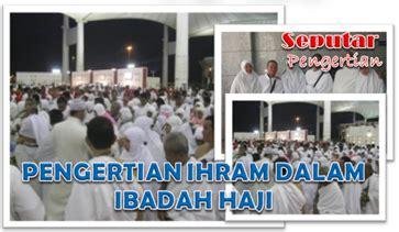 Ikat Pinggang Ihram pengertian ihram dalam ibadah haji seputar pengertian