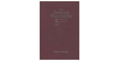 the essential woodworker the essential woodworker lie nielsen toolworks