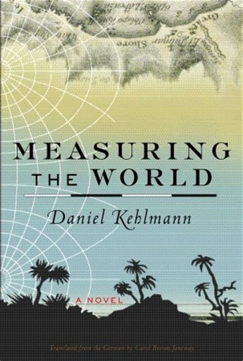 measuring the world measuring the world by daniel kehlmann reviews discussion bookclubs lists