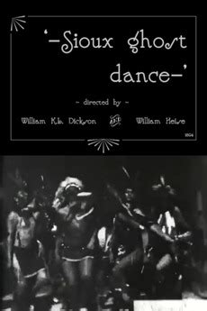 film ghost dance sioux ghost dance 1894 directed by william k l dickson