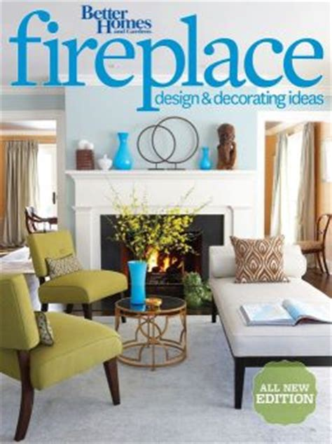 Better Homes And Gardens Decorating Ideas Better Homes And Gardens Fireplace Design Decorating