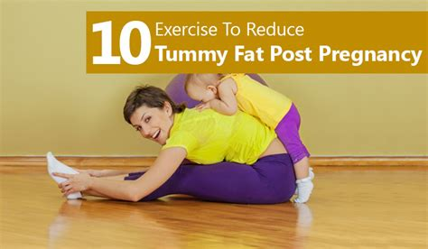 after c section how to reduce tummy top 10 tummy exercises after pregnancy you should do