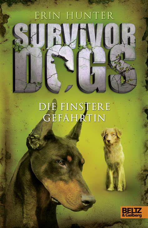 survivor dogs survivor dogs die finstere gef 228 hrtin band 4 erin beltz