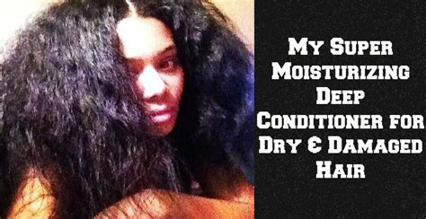 best deep conditioners for relaxed heads long hair care my super moisturizing deep conditioner for dry damaged
