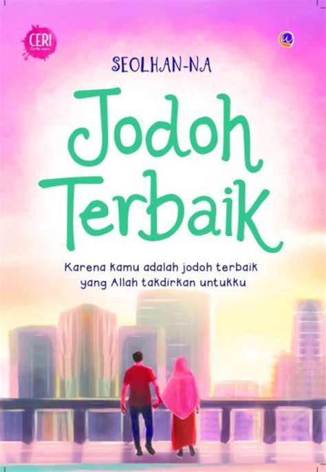 Harga Buku Novel Sastra Indonesia Terbaik by Bukukita Jodoh Terbaik Toko Buku