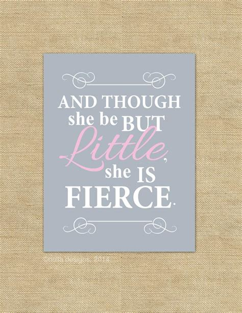 and though he be little though she be but little she is fierce nursery wall art