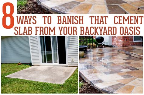 how to create a backyard oasis 8 ways to banish that cement slab from your backyard oasis