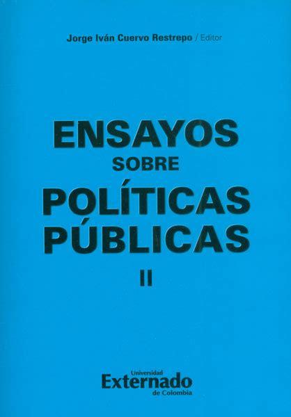 libro 2 ensayos ii letras libro impreso ensayos sobre pol 237 ticas p 250 blicas ii u externado de colombia