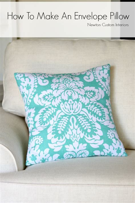 how to make a slipcover for a pillow how to make an envelope pillow newton custom interiors