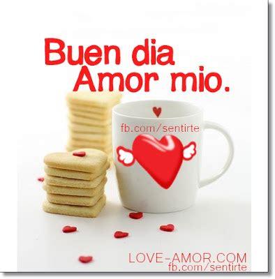 imagenes de buenos dias amor mio amor mio ღ εїз buen dia amor sentimientos