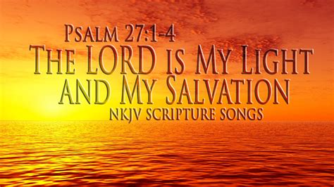 the lord is my light and salvation lyrics psalm 27 1 4 song the lord is my light my salvation