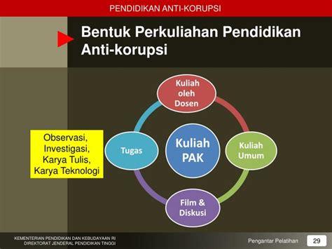 Pendidikan Anti Korupsi ppt pendidikan anti korupsi untuk perguruan tinggi