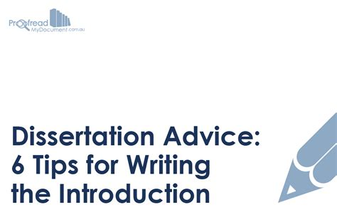 dissertation writing tips dissertation advice 6 tips for writing the introduction