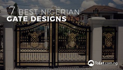 best designs 7 best nigerian gate designs tolet insider