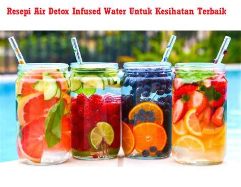 Infused Water Untuk Detox resepi air detox infused water untuk kesihatan terbaik