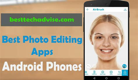 free for android phones free best photo editing apps for android phones 2018