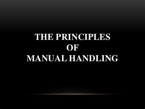 The Cullen House principles of manual handling