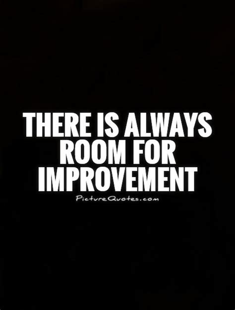 room for improvement improvement quotes quotesgram