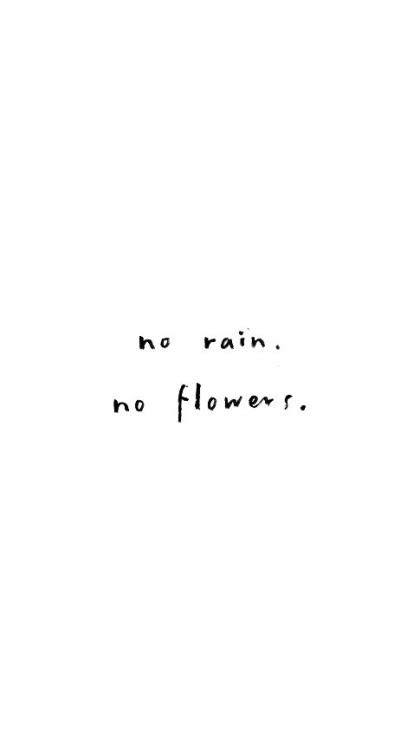 rain  flowers quote tattoos pinterest rain