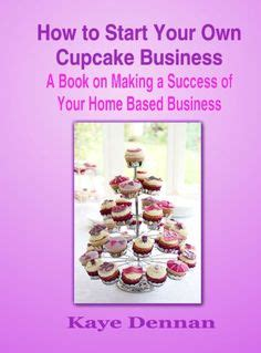 Make Your Home Based Business More Successful Kapick Business Tips On Cake Business Craft Business