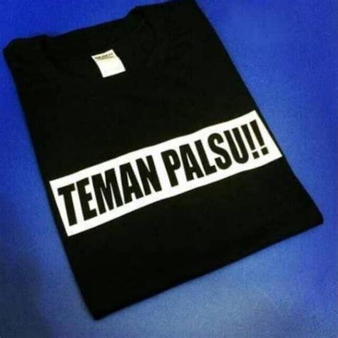 Kaos Indonesia Custom kaos custom teman palsu shopee indonesia