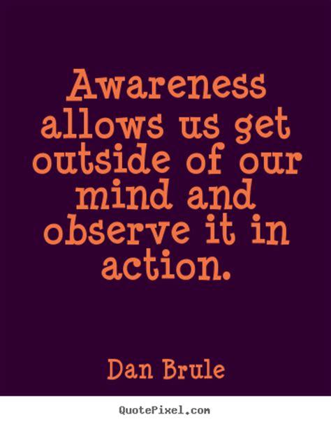 awareness quotes awareness quotes quotesgram