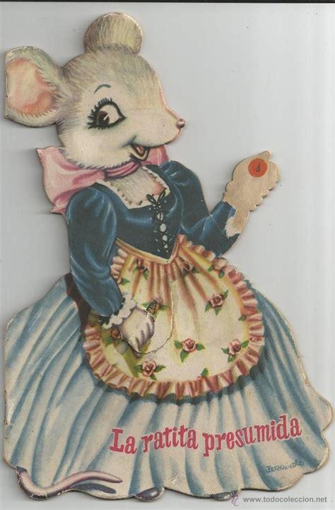 la ratita presumida troquelados cuento troquelado ferr 193 ndiz la ratita presumida a 209 os 60 foto 1 cuando era ni 241 a
