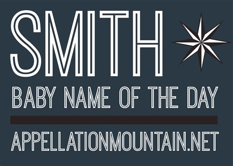 Smith Tried To Name Sterile As Babys by Smith Baby Name Of The Day Appellation Mountain